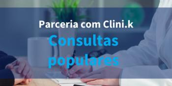 Consultas a preço popular - Parceria com Clini.K